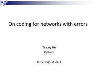 On  coding for networks with errors