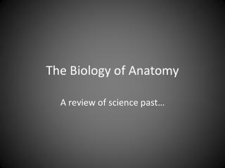 The Biology of Anatomy