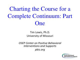 Charting the Course for a Complete Continuum: Part One