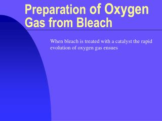 Preparation  of Oxygen  Gas from Bleach