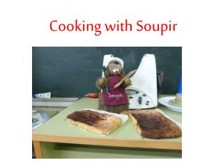 Cooking with Soupir