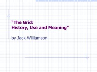 """The Grid:  History, Use and Meaning"""