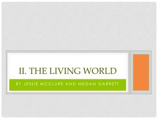 II. The Living World
