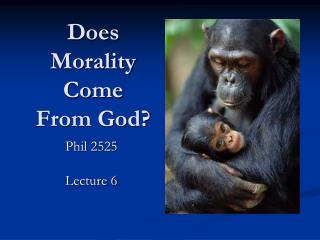 Does Morality Come  From God?