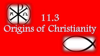 11.3  Origins of Christianity