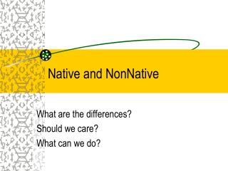 Native and NonNative