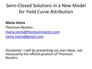 Semi-Closed Solutions in a New Model for Yield Curve Attribution
