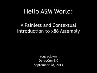 Hello ASM World: A Painless and Contextual Introduction to x86 Assembly