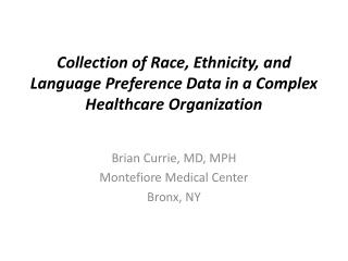 Collection of Race, Ethnicity, and Language Preference Data in a Complex Healthcare Organization