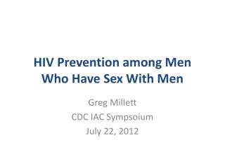 HIV Prevention among Men Who Have Sex With Men
