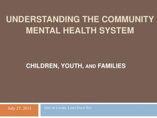 Understanding the community mental health system