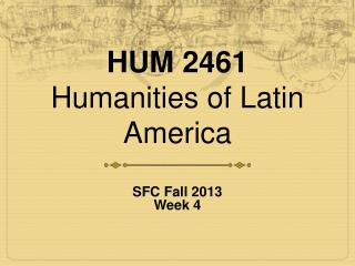 HUM 2461 Humanities of Latin  America