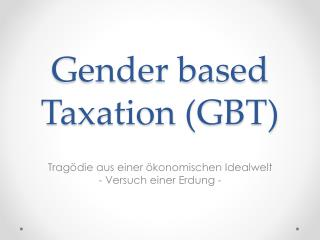 Gender based Taxation (GBT)