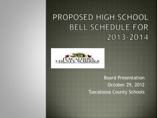 Proposed High School Bell Schedule for 2013-2014