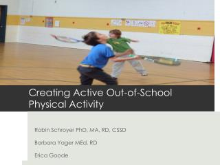 Creating Active Out-of-School Physical Activity