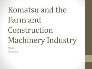 Komatsu and the Farm and Construction Machinery Industry