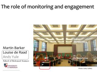 The role of monitoring and engagement