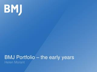 BMJ Portfolio – the early years