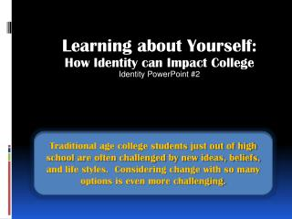 Learning about Yourself: How Identity can Impact College Identity PowerPoint #2