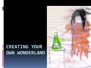 Creating Your  Own Wonderland