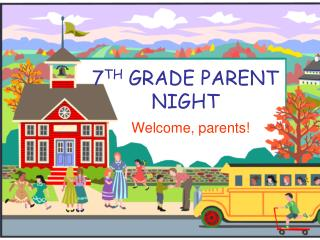 7 TH  GRADE PARENT NIGHT