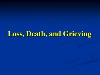 Loss, Death, and Grieving
