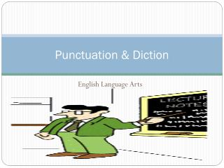 Punctuation & Diction