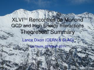 XLVI TH Rencontres  de  Moriond QCD and High Energy Interactions Theoretical Summary