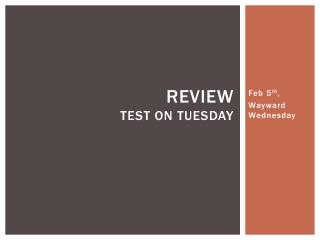 Review Test on Tuesday