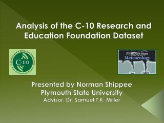 Analysis of the C-10 Research and Education Foundation Dataset