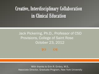 Creative, Interdisciplinary Collaboration in Clinical Education