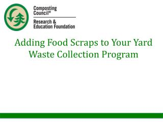 Adding Food Scraps to Your Yard Waste Collection Program