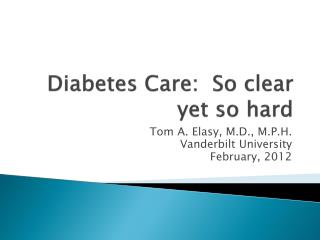 Diabetes Care:  So clear yet so hard