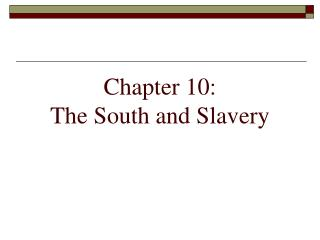 Chapter 10:  The South and Slavery