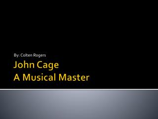 John Cage A Musical Master