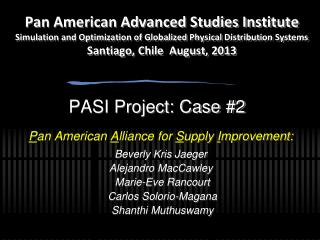 P an American  A lliance for  S upply  I mprovement:   Beverly Kris Jaeger Alejandro  MacCawley