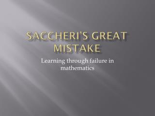 Saccheri's  Great Mistake