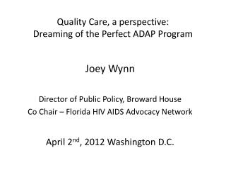 Quality Care, a perspective: Dreaming of the Perfect ADAP Program
