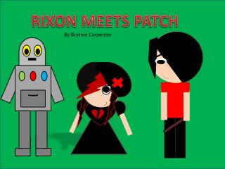 RIXON MEETS PATCH