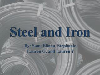 Steel and Iron