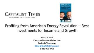 Profiting from America's Energy Revolution – Best Investments for Income and Growth