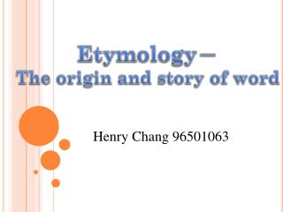 Etymology - The origin and story of word