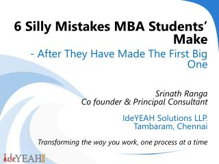 6  Silly Mistakes MBA Students' Make  - After They Have Made The First Big One