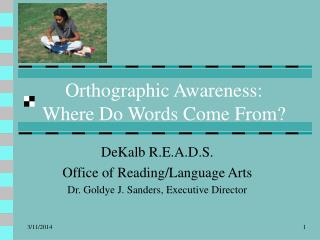 Orthographic Awareness: Where Do Words Come From