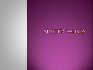SPECIFIC Words