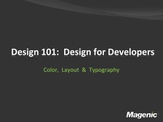 Design 101:  Design for Developers