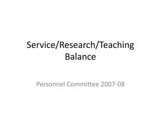 Service/Research/Teaching Balance