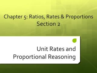 Chapter  5 : Ratios, Rates & Proportions  Section  2