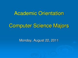 Academic Orientation Computer Science Majors