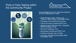 Point of Care Testing within the Community Project